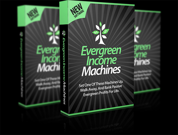 Evergreen Income Machines