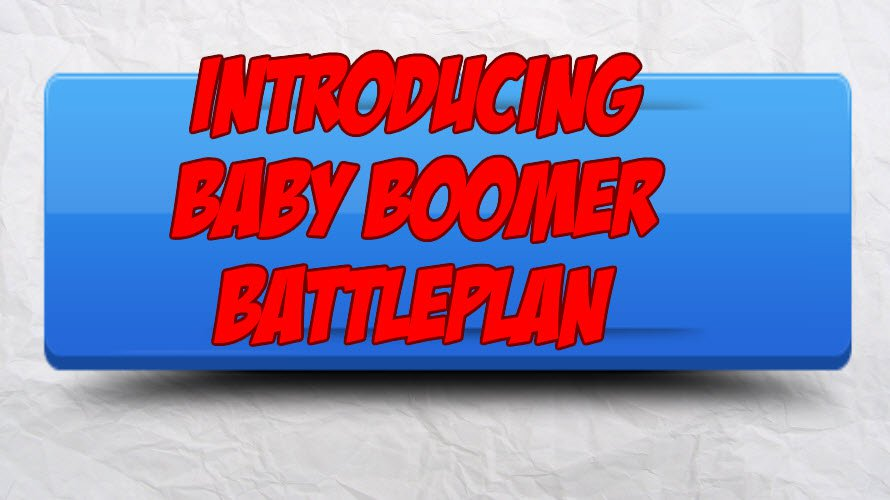 Baby Boomer Battle Plan