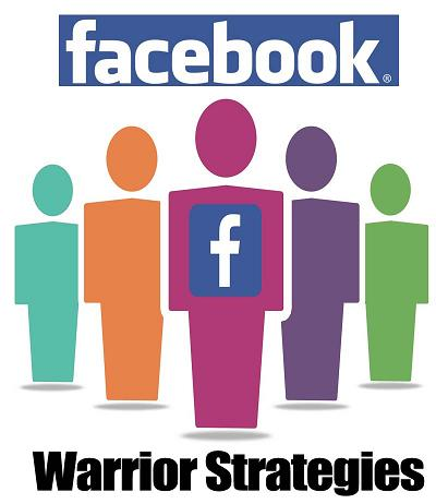 Facebook Warrior Strategies