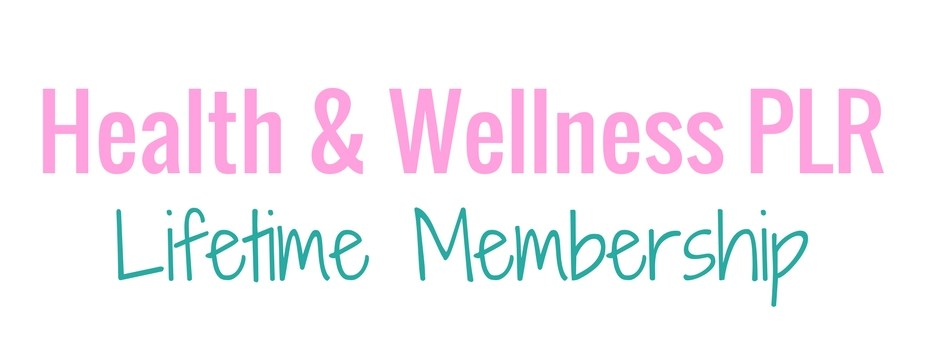 Health & Wellness PLR Lifetime Membership