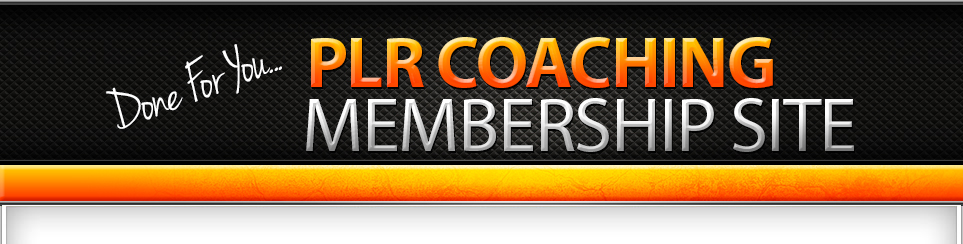 DFY PLR Coaching Membership Site